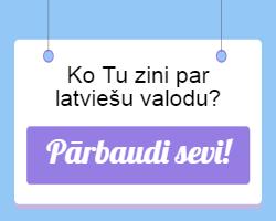 Pārbaudi sevi – vai Tu zini latviešu valodu?