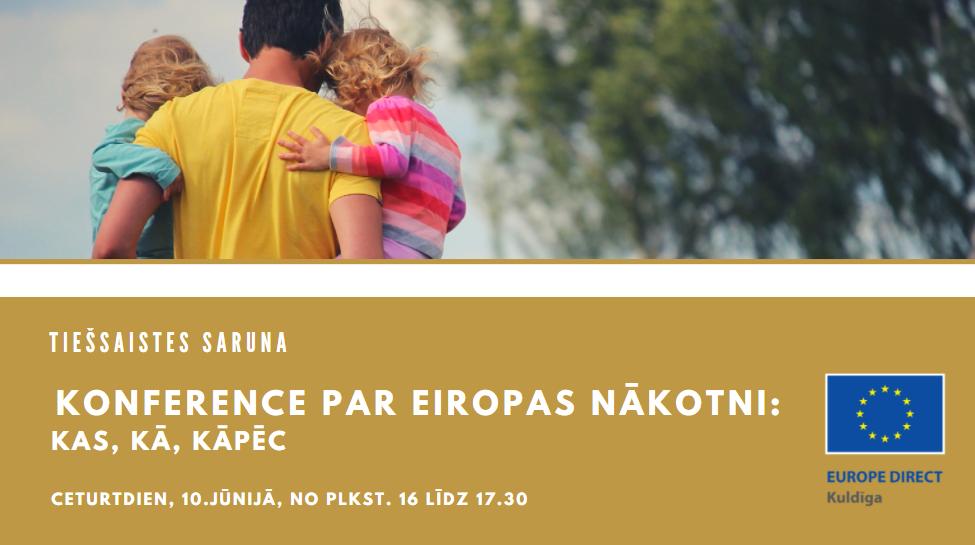"""""""Europe Direct Kuldīga"""" ielūdz uz tiešsaistes sarunu par """"Konferenci par Eiropas nākotni"""""""